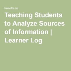 Teaching Students to Analyze Sources of Information Research Skills, Middle Schoolers, Student Teaching, Students, Explore, Learning, Exploring, Study, Teaching