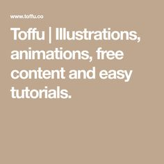 Toffu   Illustrations, animations, free content and easy tutorials.