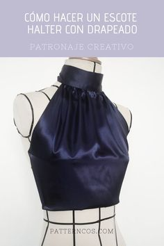 ¿Quieres aprender cómo hacer un escote Halter además de algún tip sobre drapeados? | Tutoriales paso a paso | Patronaje creativo Fashion Sewing, Diy Fashion, Fashion Outfits, Clothing Store Displays, African Wear Dresses, Stitching Dresses, Mode Chic, Fashion Project, Dress Sewing Patterns