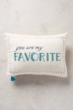 """Merry Sentiments Pillow - anthropologie.com """"You Are My Favorite"""""""