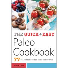 Easily add fresh Paleo meals into your daily life with The Quick Easy Paleo Cookbook. The Paleo Diet is based on the natural diet of our ancestors. Made up of high-protein, low-carb, and unprocessed f