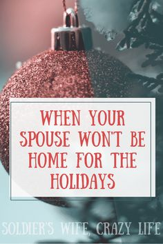 When Your Spouse Won't Be Home For the Holidays Military Deployment, Military Spouse, Deployment Care Packages, Army Girlfriend, Military Love, New Year Holidays, Crazy Life, Holiday Activities, American History