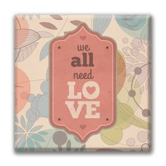 """All Need Love-Christian Canvas This beautiful classy canvas will took stellar on your walls. These Christian 12"""" x 12"""" canvases will bring extra life and meaning to your home or office. ©2017 Slingshot Publishing"""