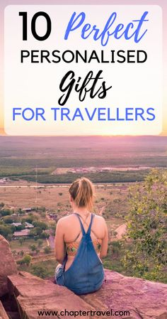 Personalised Gifts for Travellers | Inspiration for gifts for Travellers | Meaningful Gifts for Travellers