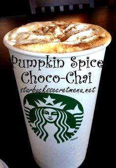 Here's one for the tea fans! The Pumpkin Spice Choco-Chai! Recipe here: http://starbuckssecretmenu.net/starbucks-secret-menu-pumpkin-spice-choco-chai/  Pumpkin Spice, Chocolate and Chai? C'mon, we all know that sounds delicious!