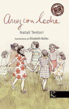 """Natalí Tentori / Elizabeth Builes. """"Arroz con leche"""". Editorial Factoria K de Libros. Poemario de mujeres"""