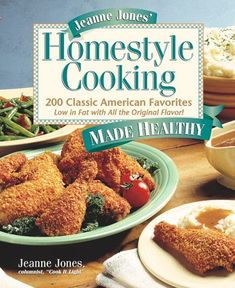 Jeanne Jones Homestyle Cooking Made Healthy 200 Classic American Favorites Low in Fat With All the Original Flavor * ** AMAZON BEST BUY ** #LowFatCooking