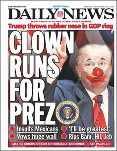 "Heeere's Donny! NY Daily News reports, ""Donald Trump threw his red rubber nose into the ring Tuesday with a jaw-dropping ad-libbed speech..."". He inherited his wealth from his father, Fred, who built a real estate empire in NY."