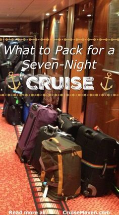 How to prepare for your week-long cruise.