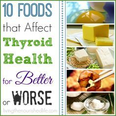 10 Foods that Affect Thyroid Health for Better or Worse | The Nourished Life