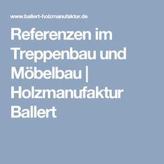 Referenzen im Treppenbau und Möbelbau | Holzmanufaktur Ballert