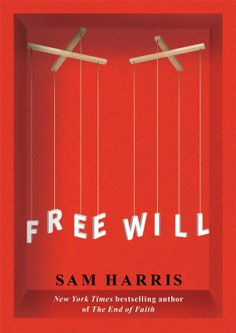 Free Will  by Sam Harris ($9.37) http://www.amazon.com/exec/obidos/ASIN/B006IDG2T6/hpb2-20/ASIN/B006IDG2T6 Sam Harris is so right about the illusion of Free Will. - This a is very easy to read book and short enough to not worry about getting started on. - My enthusiasm with this essay (not really a book, it's too short) decreased as the reading progressed, and it has not stopped doing so.