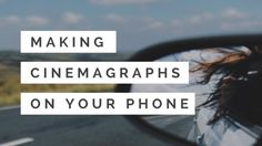 how to make cinemagraphs (moving photographs like in Harry Potter!) on your phone - Me & Orla, Instagram Queen.