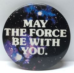 Vintage BUTTON PINBACK: May The Force Be With You - Star Wars