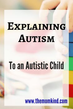 explaining autism to an autistic child - Learn how to explain autism to a child with autism