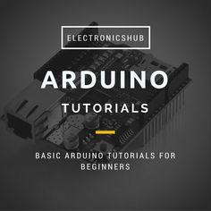 Basic Arduino Tutorials For Beginners