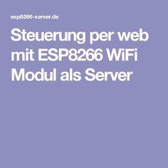 Steuerung per web mit ESP8266 WiFi Modul als Server