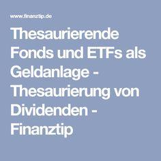 Thesaurierende Fonds und ETFs als Geldanlage - Thesaurierung von Dividenden - Finanztip