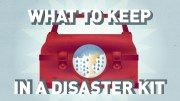 What to keep in a Disaster Kit
