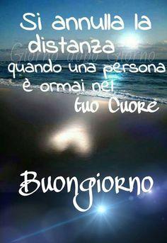 Si annulla la distanza quando una persona è ormai nel tuo cuore. Buongiorno #buongiorno