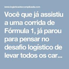 Você que já assistiu a uma corrida de Fórmula 1, já parou para pensar no desafio logístico de levar todos os carros, equipamentos e pessoas ao redor do mundo? Neste post vou mostrar um pouco desse trabalho, e tentar mostrar…