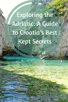 Exploring the Adriatic: A Guide to Croatia's Best-Kept Secrets