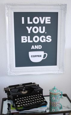 I love you, blogs and coffee: yup, I love all of the above