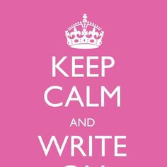 Keep Calm Quote- And Write On