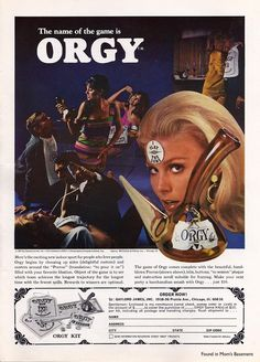 "The game of Orgy. Oh, the swingin' 60s!  ""Here's the exciting indoor game for people who love people"""