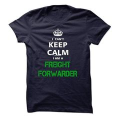 I can not keep calm Im a FREIGHT FORWARDER T Shirts, Hoodies Sweatshirts. Check price ==► http://store.customtshirts.xyz/go.php?u=https://www.sunfrog.com/LifeStyle/I-can-not-keep-calm-Im-a-FREIGHT-FORWARDER.html?41382