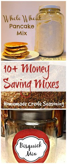 10+ Money Saving Mixes - Whole Wheat Pancake Mix, Creole Seasoning, Bisquick Mix & So much more #thrifty #diy