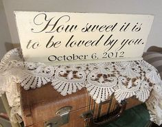 How Sweet it is to be Loved by You, Dessert Table Wedding Sign with Base - 5.5x15. $25.00, via Etsy.