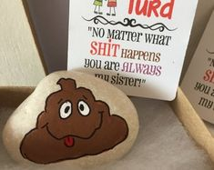 The SISTER TURD - Gag Gift - garden stone, painted rocks, hand painted stones, rock art, Best friends -girlfriends- shower funny gift - sis