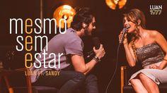 Luan Santana feat Sandy- Mesmo Sem Estar