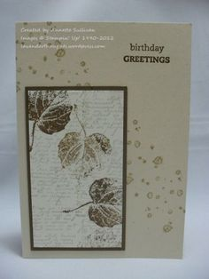 """SU French Foliage - """"I have used Naturals Ivory as my base and scattered some of the spots image on it using Crumb Cake ink. The layered panels are Soft Suede and Very Vanilla which has been randomly stamped with the large leaf and the French script images. To complete the picture, a birthday greeting from On Your Birthday was stamped in the top corner using Soft Suede ink."""""""