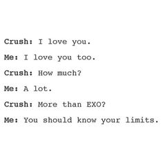 XD LOL can't love any boy more than a kpop boyband unless they're one of the members XDD