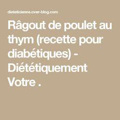 Râgout de poulet au thym (recette pour diabétiques) - Diététiquement Votre .
