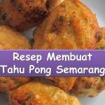 Resep Masakan Khas Jawa Tengah Sehari-Hari Resep Cara Membuat Tahu Pong Semarang Resep Cara Membuat Tahu Pong Semarang Youtube