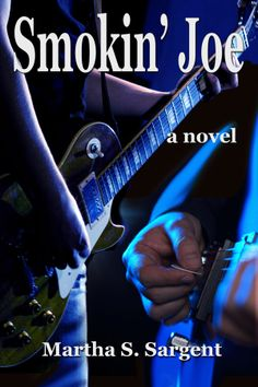 Buy Smokin' Joe by Martha Sargent and Read this Book on Kobo's Free Apps. Discover Kobo's Vast Collection of Ebooks and Audiobooks Today - Over 4 Million Titles! Smokin Joes, Ebook Cover, High School Graduation, Playing Guitar, Audiobooks, Ebooks, Novels, Passion, Guitar Players