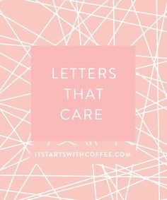 0a606dc336 Letters That CARE - It Starts With Coffee - Blog by Neely Moldovan -  Lifestyle