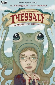 The Sandman Presents: Thessaly - Witch for Hire by Bill Willingham, author of Fables