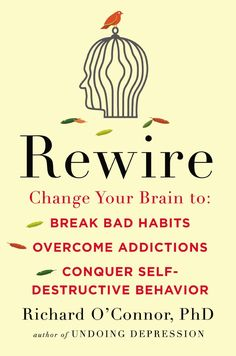 REWIRE: Change Your Brain to Break Bad Habits, Overcome Addictions,Conquer Self-Destructive Behavior ---- Rewire is essential reading for people and clinicians trying to improve their own life and the lives of everyone around them. Fascinating and powerfu Good Books, My Books, Books For Self Improvement, Self Destruction, Good Habits, 7 Habits, Inspirational Books, Best Motivational Books, Thing 1