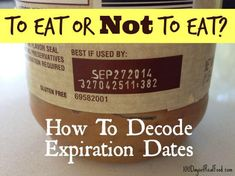 """Helpful info! """"Are expiration dates causing you to throw away food that's perfectly good? I did some research and found the words in front of the date make a difference."""""""