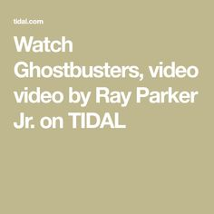 Watch Ghostbusters, video video by Ray Parker Jr. on TIDAL Watch Ghostbusters, Ray Parker, Google Play Music, Jr, Videos, Video Clip