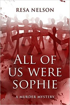 Amazon.com: All of Us Were Sophie: A Murder Mystery eBook: Resa Nelson, Eric Wilder: Kindle Store