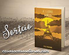 ALEGRIA DE VIVER E AMAR O QUE É BOM!!: [DIVULGAÇÃO DE SORTEIOS] - Je T'aime, Paris - SORT...