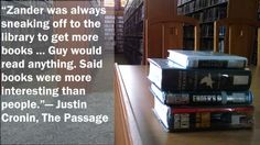Books were more interesting than people. Justin Cronin-The Passage