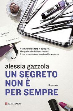 Alessia Gazzola - Un segreto non è per sempre