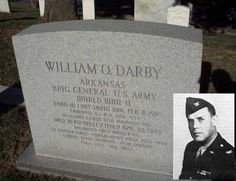 William Orlando DARBY (VETERAN WWII )  Fort Smith National Cemetery  Sebastian County, Arkansas  BRIGADIER GENERAL US Army  World War II  February 8, 1911 - April 30, 1945    Section 9 Site 3991
