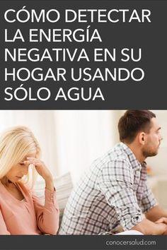 Cómo detectar la energía negativa en su hogar usando sólo agua #salud